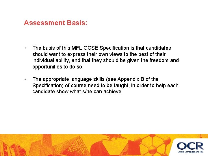 Assessment Basis: • The basis of this MFL GCSE Specification is that candidates should