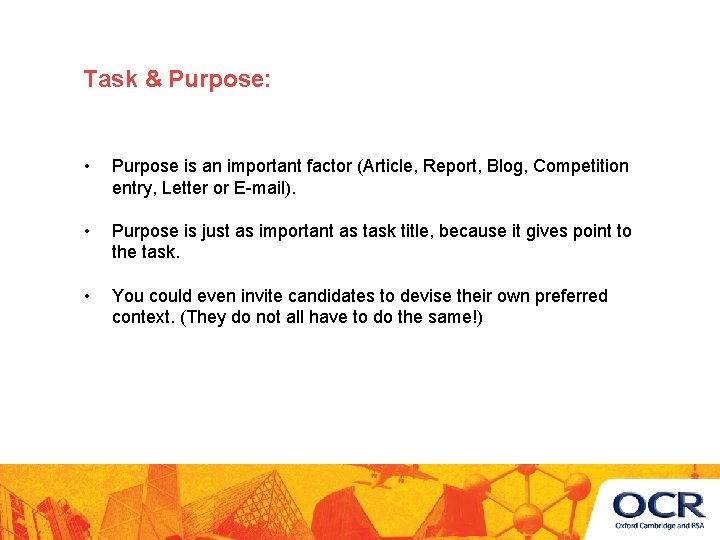 Task & Purpose: • Purpose is an important factor (Article, Report, Blog, Competition entry,