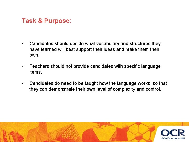 Task & Purpose: • Candidates should decide what vocabulary and structures they have learned