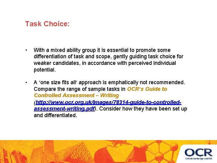 Task Choice: • With a mixed ability group it is essential to promote some