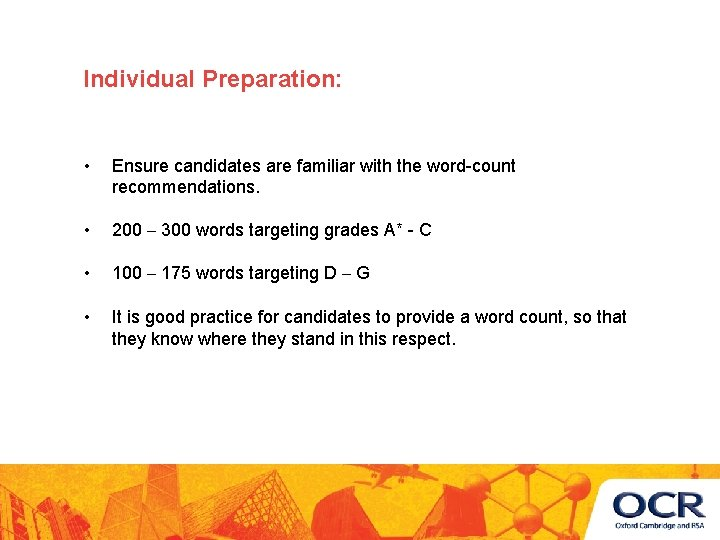 Individual Preparation: • Ensure candidates are familiar with the word-count recommendations. • 200 –