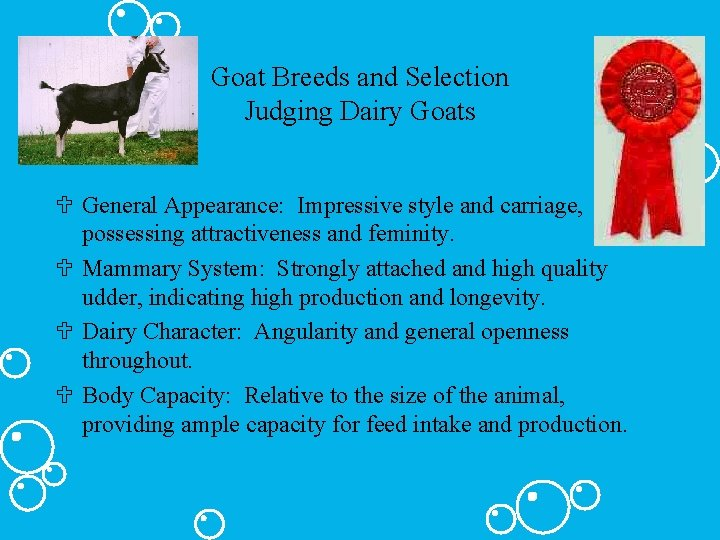 Goat Breeds and Selection Judging Dairy Goats U General Appearance: Impressive style and carriage,