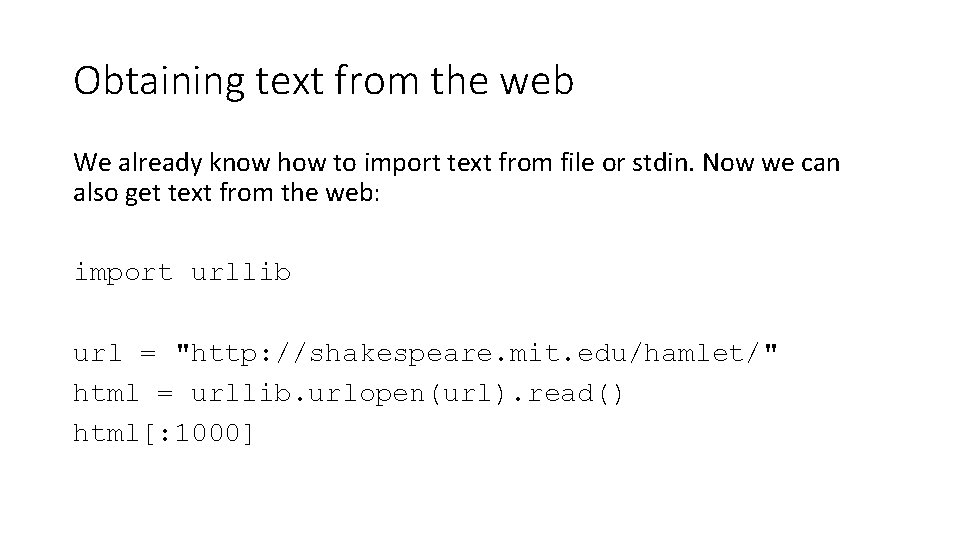 Obtaining text from the web We already know how to import text from file