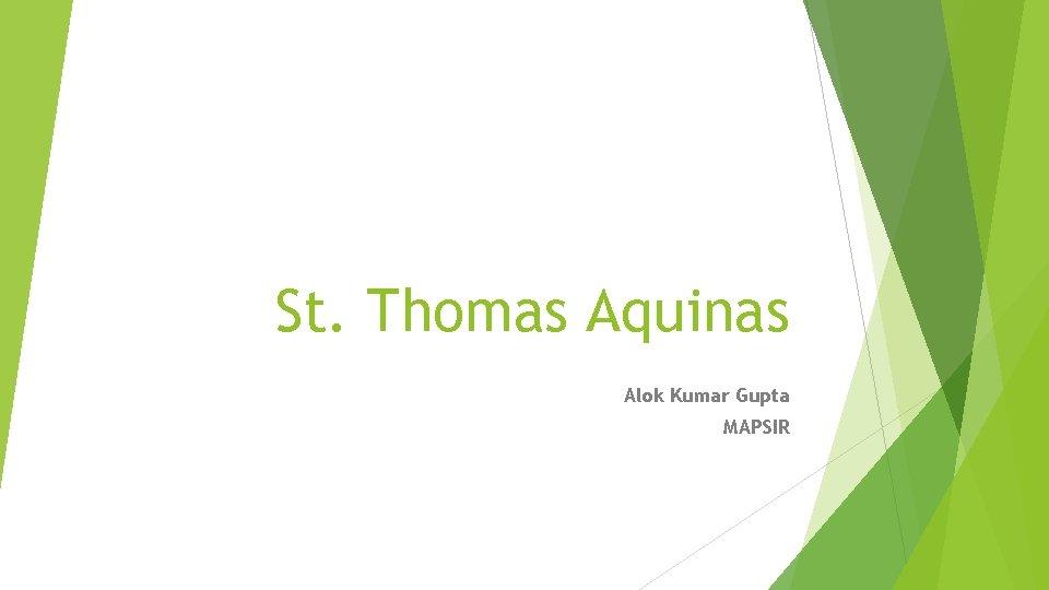 St. Thomas Aquinas Alok Kumar Gupta MAPSIR