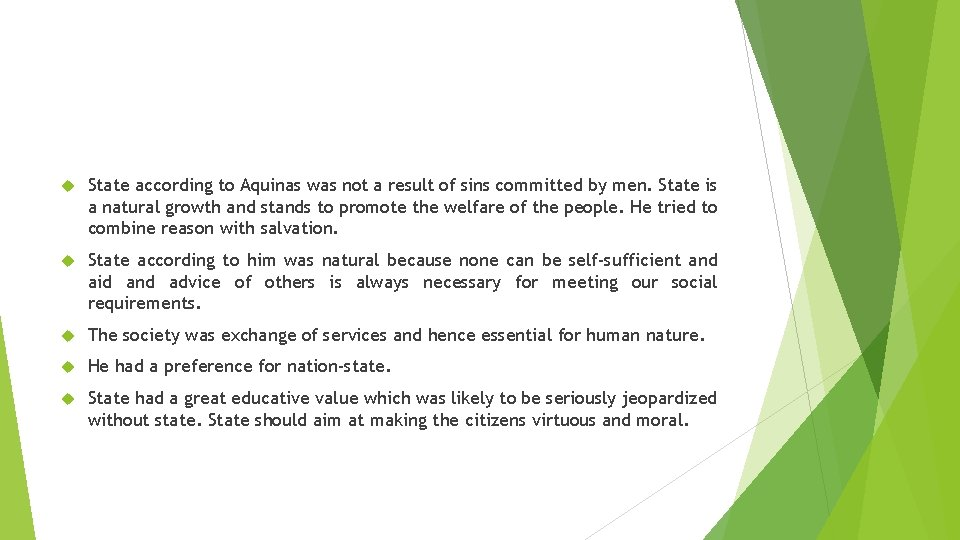 State according to Aquinas was not a result of sins committed by men.