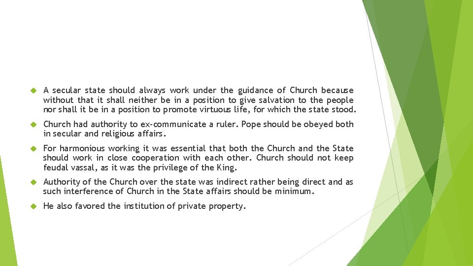 A secular state should always work under the guidance of Church because without
