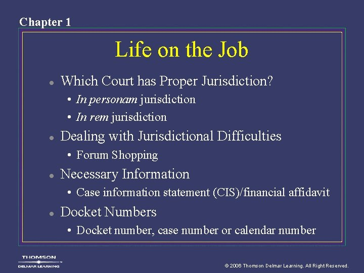Chapter 1 Life on the Job l Which Court has Proper Jurisdiction? • In