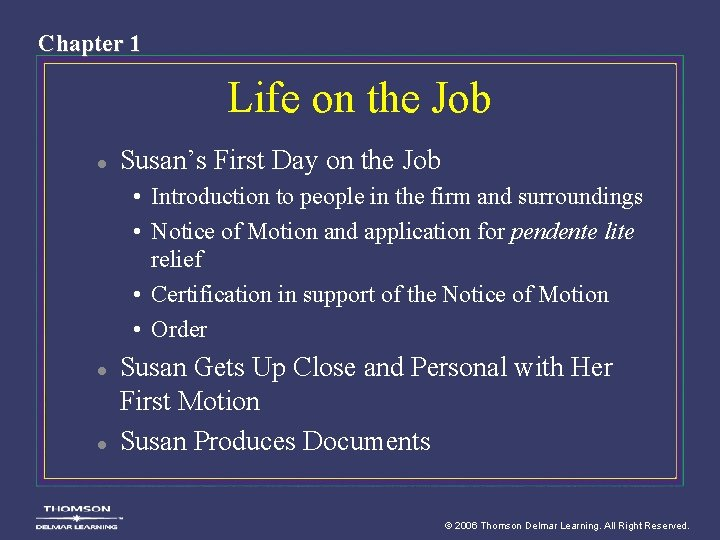 Chapter 1 Life on the Job l Susan's First Day on the Job •