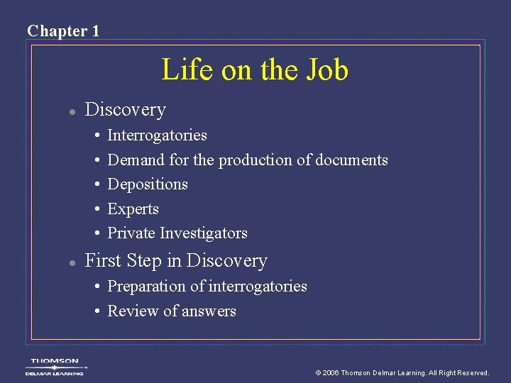 Chapter 1 Life on the Job l Discovery • • • l Interrogatories Demand