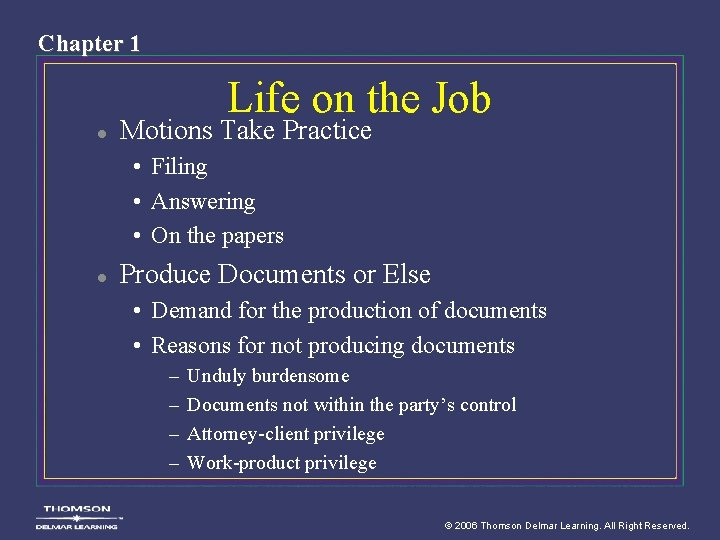 Chapter 1 Life on the Job l Motions Take Practice • Filing • Answering