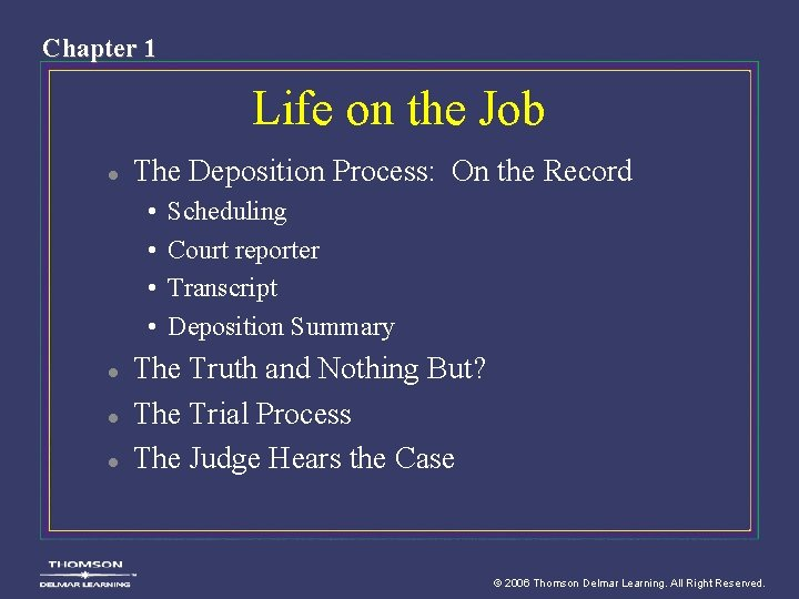 Chapter 1 Life on the Job l The Deposition Process: On the Record •