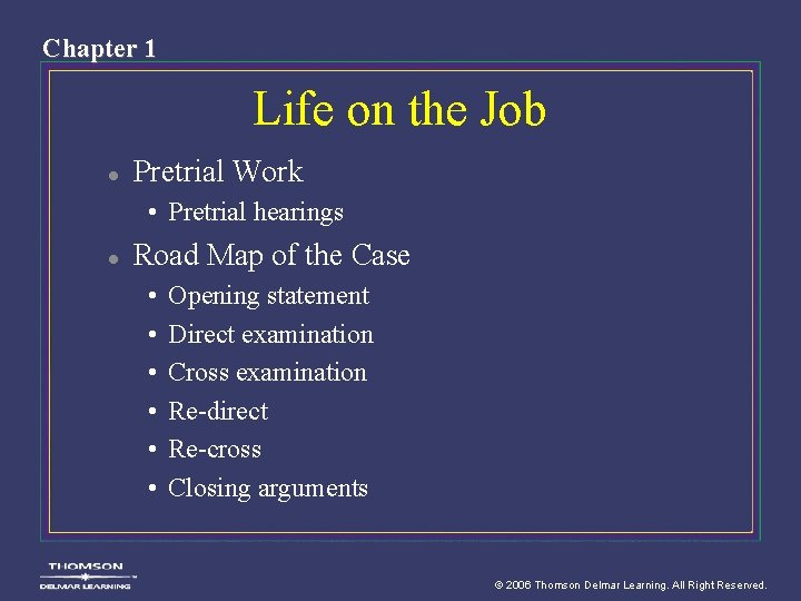 Chapter 1 Life on the Job l Pretrial Work • Pretrial hearings l Road