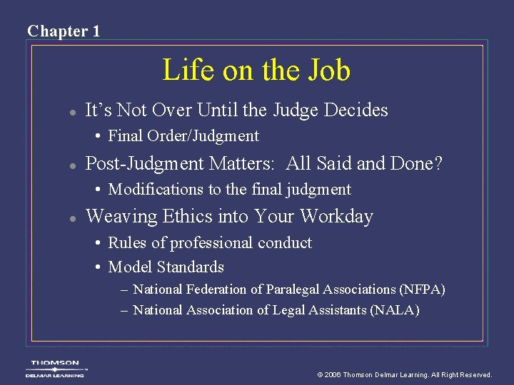 Chapter 1 Life on the Job l It's Not Over Until the Judge Decides