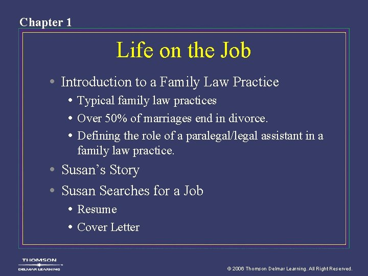 Chapter 1 Life on the Job • Introduction to a Family Law Practice •