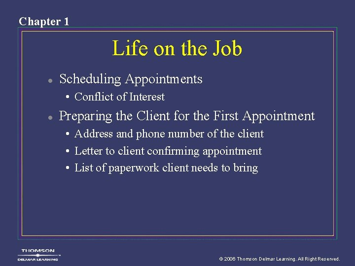 Chapter 1 Life on the Job l Scheduling Appointments • Conflict of Interest l