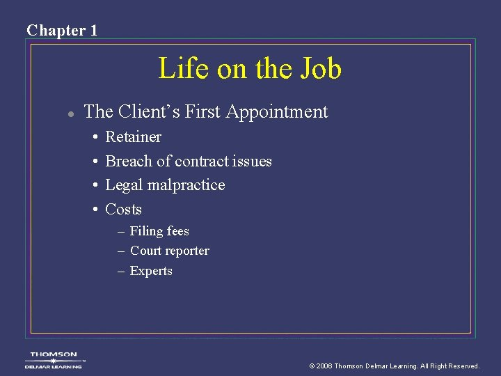 Chapter 1 Life on the Job l The Client's First Appointment • • Retainer