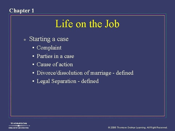 Chapter 1 Life on the Job l Starting a case • • • Complaint