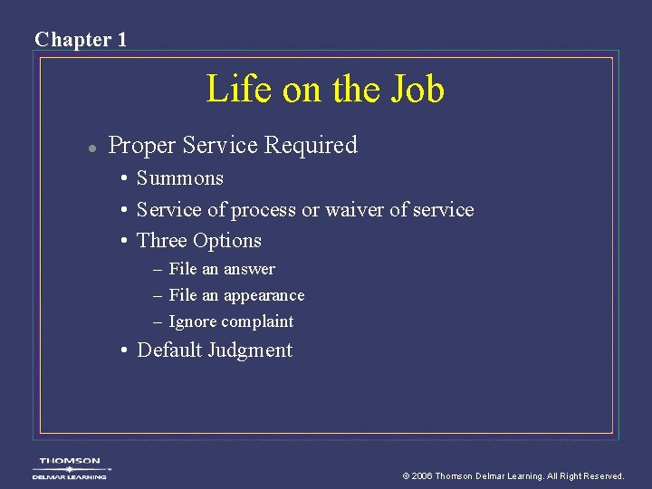 Chapter 1 Life on the Job l Proper Service Required • Summons • Service