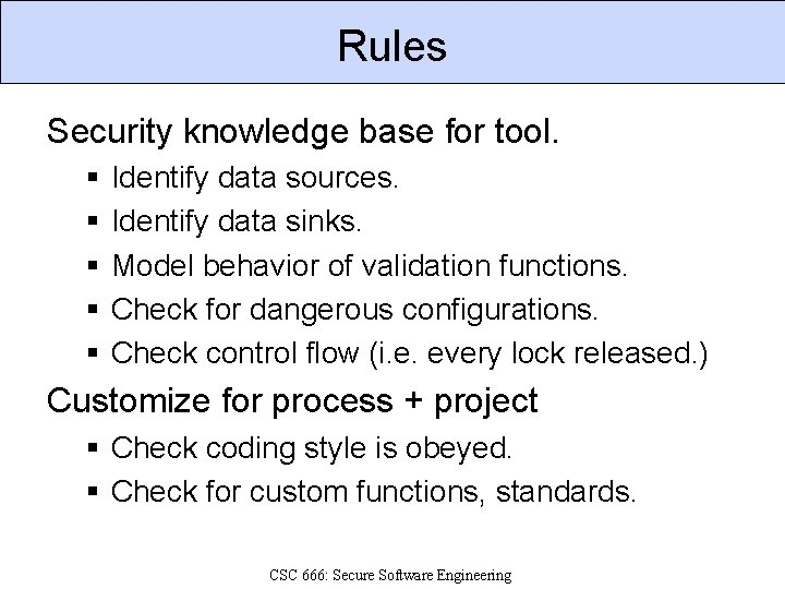 Rules Security knowledge base for tool. § § § Identify data sources. Identify data