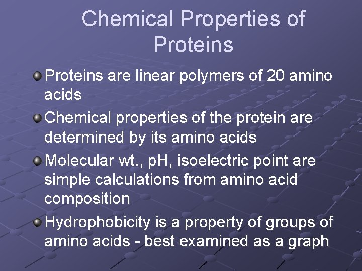 Chemical Properties of Proteins are linear polymers of 20 amino acids Chemical properties of