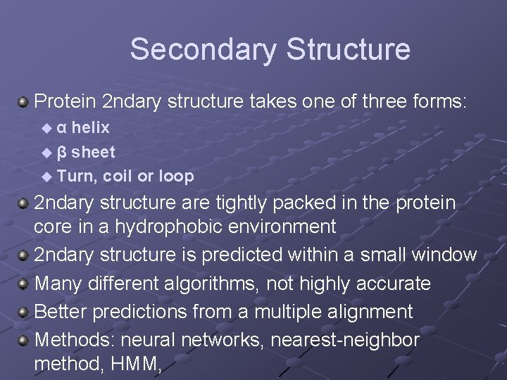 Secondary Structure Protein 2 ndary structure takes one of three forms: uα helix u