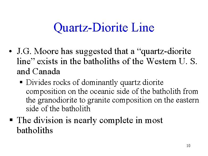 "Quartz-Diorite Line • J. G. Moore has suggested that a ""quartz-diorite line"" exists in"
