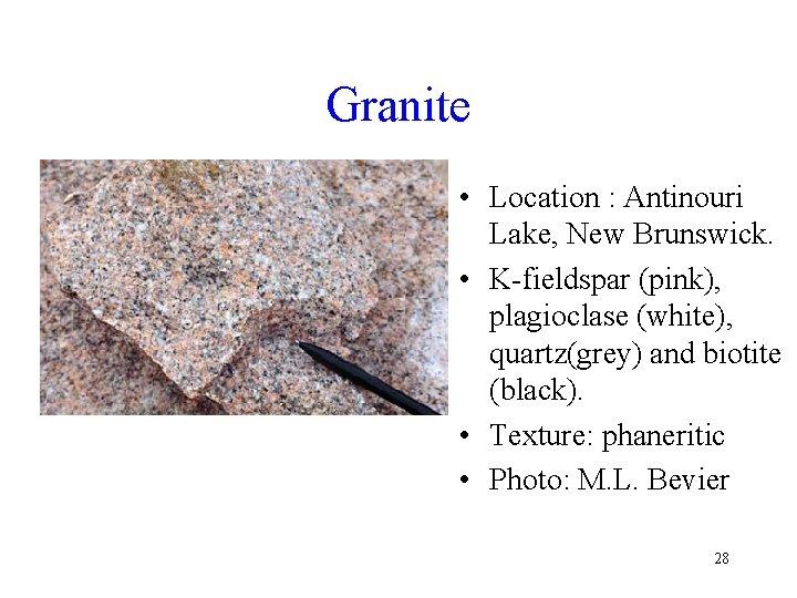 Granite • Location : Antinouri Lake, New Brunswick. • K-fieldspar (pink), plagioclase (white), quartz(grey)