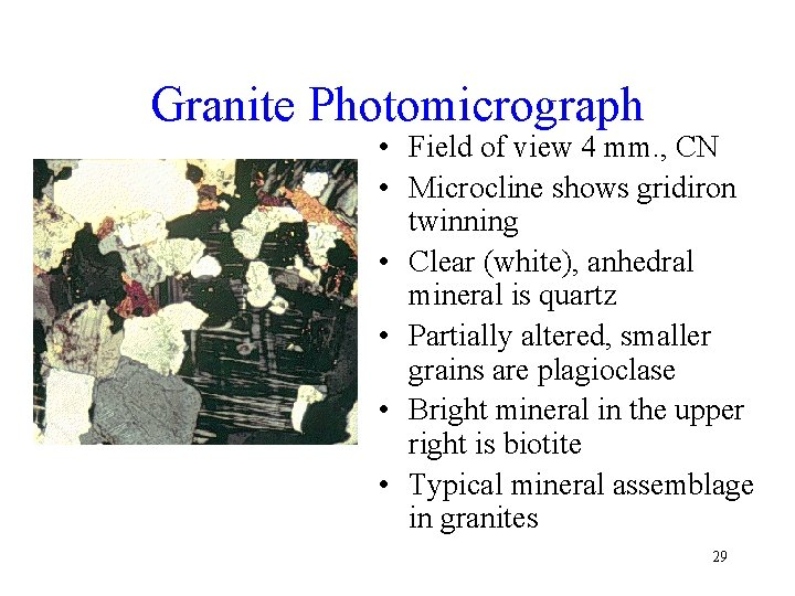 Granite Photomicrograph • Field of view 4 mm. , CN • Microcline shows gridiron