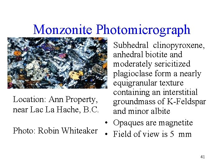 Monzonite Photomicrograph • Subhedral clinopyroxene, anhedral biotite and moderately sericitized plagioclase form a nearly