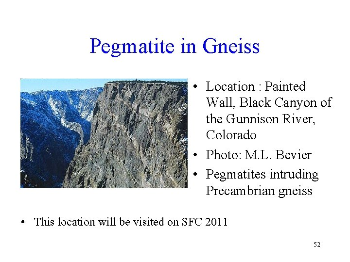 Pegmatite in Gneiss • Location : Painted Wall, Black Canyon of the Gunnison River,