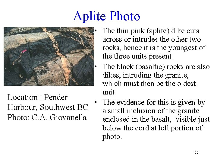 Aplite Photo • The thin pink (aplite) dike cuts across or intrudes the other