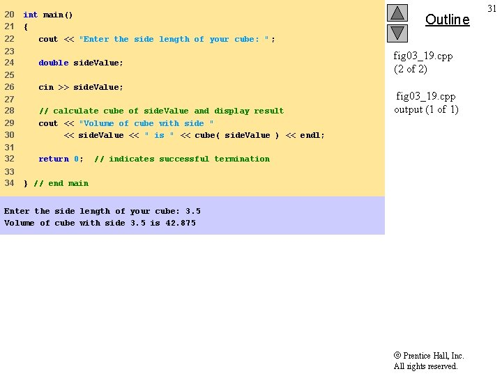 """20 21 22 int main() { cout << """"Enter the side length of your"""