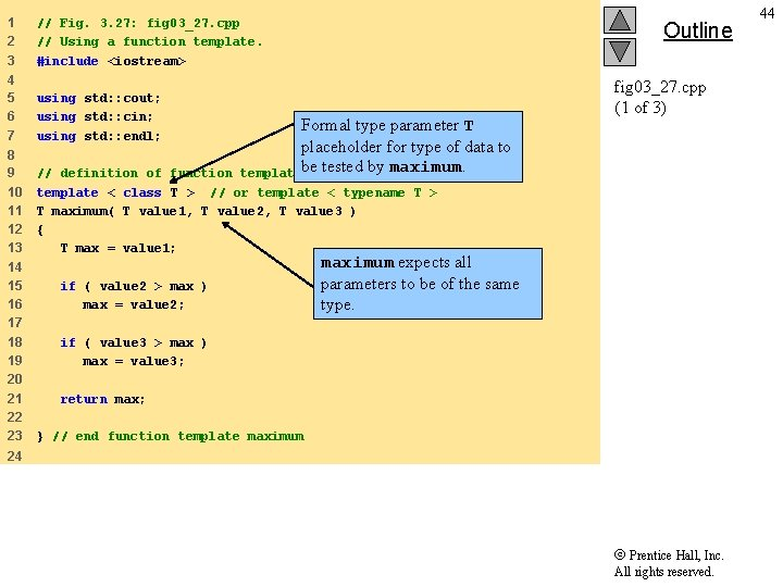 1 2 3 // Fig. 3. 27: fig 03_27. cpp // Using a function