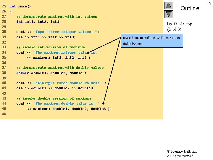25 26 27 28 int main() { // demonstrate maximum with int values int