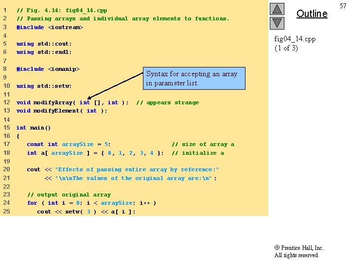 1 2 3 // Fig. 4. 14: fig 04_14. cpp // Passing arrays and