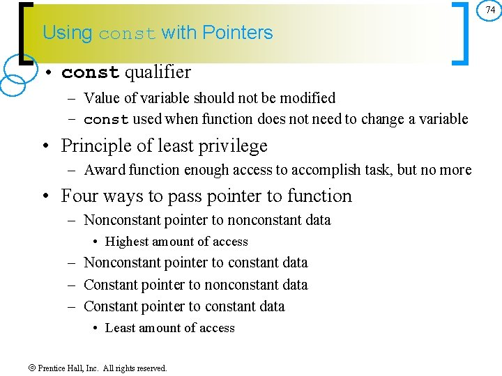 74 Using const with Pointers • const qualifier – Value of variable should not
