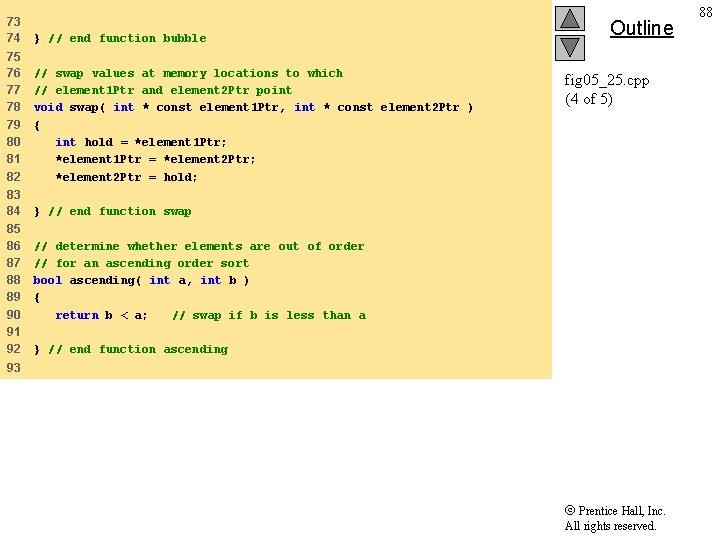 73 74 } // end function bubble 75 76 77 78 79 80 81