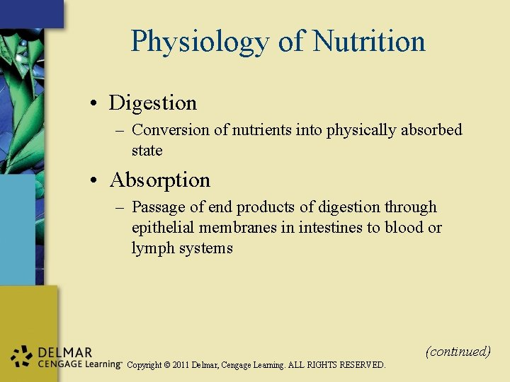 Physiology of Nutrition • Digestion – Conversion of nutrients into physically absorbed state •