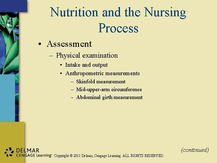 Nutrition and the Nursing Process • Assessment – Physical examination • Intake and output