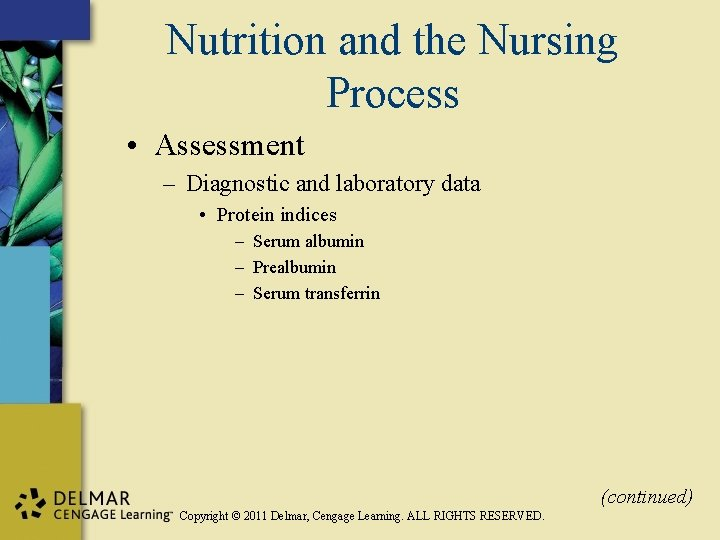 Nutrition and the Nursing Process • Assessment – Diagnostic and laboratory data • Protein