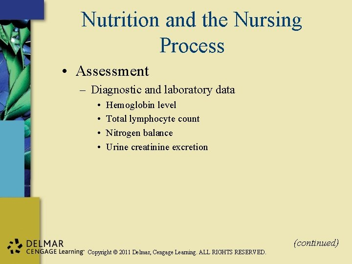Nutrition and the Nursing Process • Assessment – Diagnostic and laboratory data • •