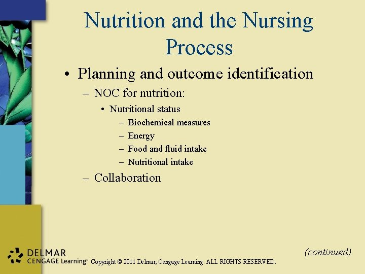 Nutrition and the Nursing Process • Planning and outcome identification – NOC for nutrition: