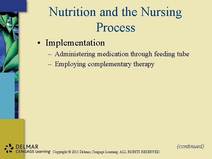 Nutrition and the Nursing Process • Implementation – Administering medication through feeding tube –