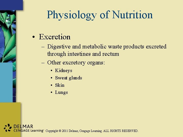 Physiology of Nutrition • Excretion – Digestive and metabolic waste products excreted through intestines