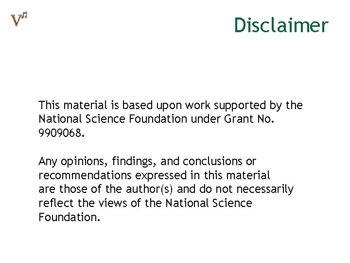 Disclaimer This material is based upon work supported by the National Science Foundation under