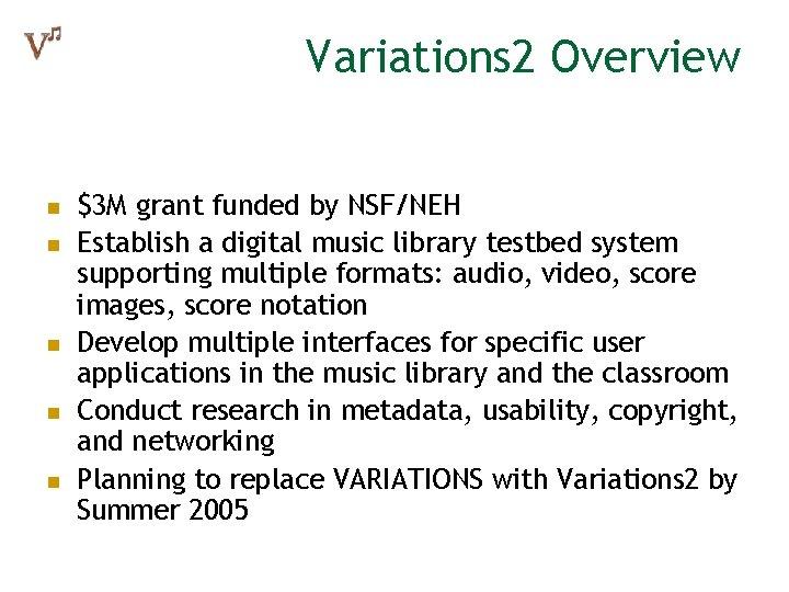 Variations 2 Overview n n n $3 M grant funded by NSF/NEH Establish a