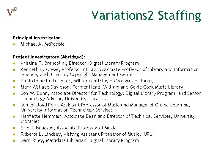 Variations 2 Staffing Principal Investigator: n Michael A. Mc. Robbie Project Investigators (Abridged): n