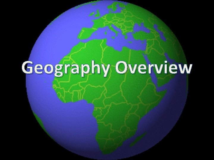 Geography Overview