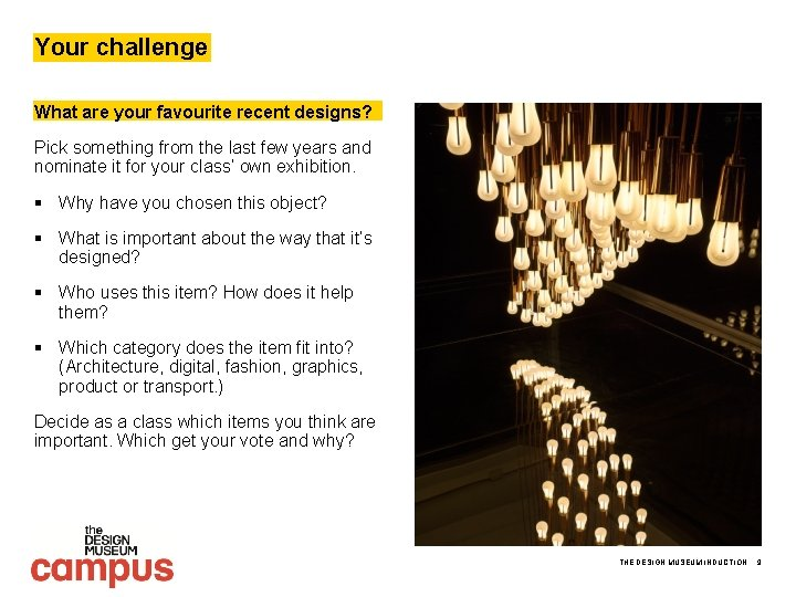 Your challenge What are your favourite recent designs? Pick something from the last few
