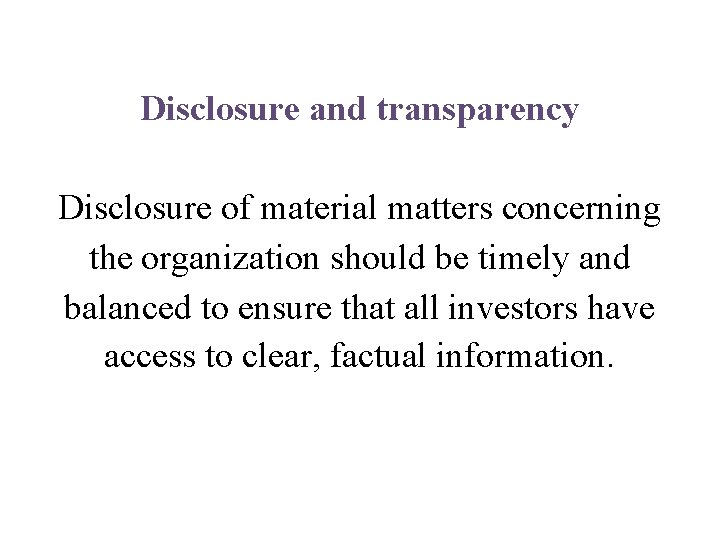 Disclosure and transparency Disclosure of material matters concerning the organization should be timely and